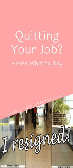 Quitting Your Job Here's What to Say