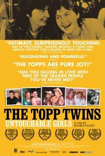 The Topp Twins: Untouchable Girls.  I was mesmerized by this documentary.