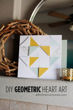 DIY Geometric heart art from All for the Memories blog