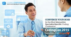 Convince Your Boss for the Most Interactive Specialty-Specific Coding Conference 2015.  #CodingCon2015 #MedicalCodingConference #CodingCon2015
