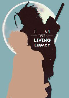 You already won once. Don't forget you are my living legacy -I'm your living legacy-.