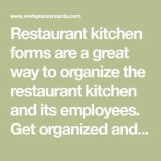 Restaurant kitchen forms are a great way to organize the restaurant kitchen and its employees. Get organized and functional Now.