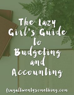 The Lazy Girl's Guide to Budgeting and Accounting #frugal #thrifty #budget #frugalliving #savemoney #money