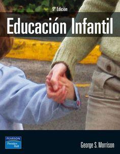 EDUCACIÓN INFANTIL 9 ED Autor: George s. Morrison   Editorial: Pearson  Edición: 9 ISBN: 9788420539034 ISBN ebook: 9788483228975 Páginas: 455 Área: Ciencias Sociales y Educación Sección: Educación  http://www.ingebook.com/ib/NPcd/IB_BooksVis?cod_primaria=1000187&codigo_libro=4765