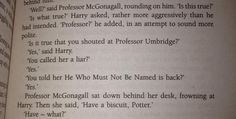 "McGonagall: ""Have a biscuit, Potter."" Harry: ""Have – what?"" McGonagall: ""Have a biscuit."" #HappyBirthdayMcGonagall"