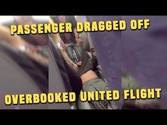 Boycott United Airlines - Man dragged thrown off United Airlines flight because plane was overbooked - YouTube