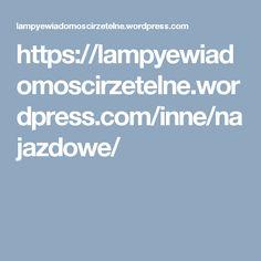 https://lampyewiadomoscirzetelne.wordpress.com/inne/najazdowe/