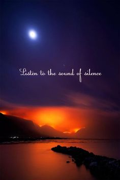 Listen to the sound of silence. ~ Silence to me means the space between thoughts. I love quiet. What does silence mean to you? fb/A Slice of Bliss Quotable Quotes, True Quotes, Motivational Quotes, Inspirational Quotes, Qoutes, Inner Peace Quotes, Spiritual Quotes, Silence Quotes, Sunset Quotes