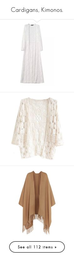 """""""Cardigans, Kimonos."""" by aylin-schroeder on Polyvore featuring tops, cardigans, white, floral cardigan, long lace cardigan, long floral cardigan, white open front cardigan, long open front cardigan, outerwear und jackets"""