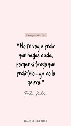 Famous Phrases, Love Phrases, Love Words, True Quotes, Words Quotes, Sayings, Quotes Amor, Citations Frida, Motivational Phrases