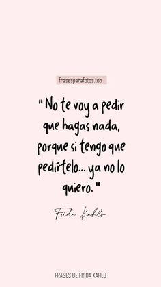 Frases célebres de Frida Kahlo sobre el amor. Frases feministas sobre el amor. Famous Phrases, Love Phrases, Love Words, Inspirational Phrases, Motivational Phrases, True Quotes, Words Quotes, Quotes Amor, Frida Quotes