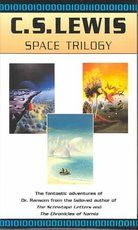 C.S. Lewis's Space Trilogy  Out of the Silent Planet  Perelandra  That Hideous Strength