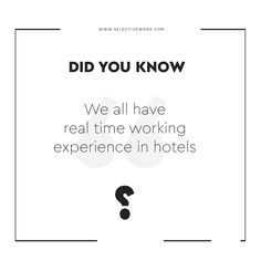 DID YOU KNOW ? We all have real time working experience in hotels Branding Agency, Logo Branding, Brand Identity, Branding Design, Did You Know, Hotels, Graphic Design, Marketing, News