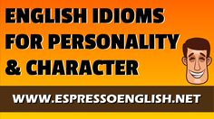 English Idioms for Personality & Character