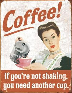 Ephemera - Coffee Shaking Tin Sign is a brand new vintage tin sign made to look vintage, old, antique, retro. Purchase your vintage tin sign from the Vintage Sign Shack and save. Pin Ups Vintage, Café Vintage, Vintage Cartoon, Vintage Humor, Vintage Items, Coffee Quotes, Coffee Humor, Funny Coffee, Coffee Facts