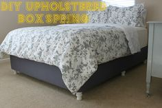 upholstered box spring with legs, no more ugly metal bed frame and no more annoying bedskirts, come to think of it, I don't see why you couldn't just staple the bedskirt to the frame.