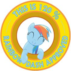 "My Little Pony Friendship is Magic ""This is 120% Rainbow Dash Approved"" sticker by ~Ambris on deviantART.  <3 <3 <3 <3 <3!  #rainbowdash"