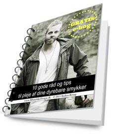 """Når du tilmelder dig vores Nyhedsbrevs liste og VIP Klub, modtager du vores e-bog gratis. """"10 gode råd og tips til pleje af dine dyrebare smykker""""."""