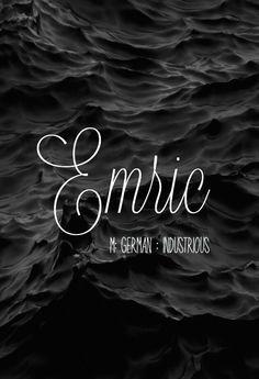 Emric - gorgeous baby boy name!
