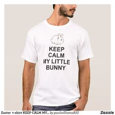 Easter  t-shirt KEEP CALM MY LITTLE BUNNY