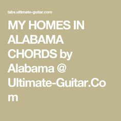 MY HOMES IN ALABAMA CHORDS by Alabama @ Ultimate-Guitar.Com