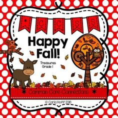Happy Fall! - Supplemental resources for Treasures Grade 1 - Common Core connections for comprehension, fluency, phonics, grammar, and writing.