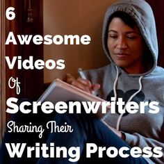 The Writing Process: 6 Awesome Screenwriter Videos #scriptchat