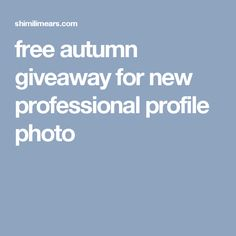 free autumn giveaway for new professional profile photo