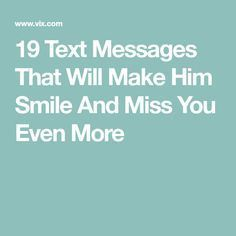 Distance Quotes : QUOTATION – Image : Quotes Of the day – Description 19 Text Messages That Will Make Him Smile And Miss You Even More Sharing is Caring – Don't forget to share this quote ! Morning Message For Him, Morning Texts For Him, Good Morning Quotes For Him, Love Message For Him, Make Him Smile Quotes, Best Good Morning Messages, Thinking Of You Quotes For Him, Good Morning Text Messages, Sweet Messages For Boyfriend