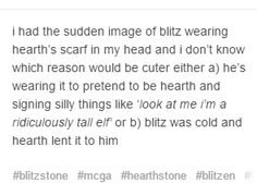 Awwww<<<< there is another reason though. If Hearthstone dies, Blitz wears his scarf to remember him!