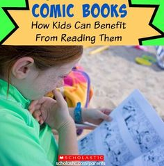 Learn the benefits of comics for kids.