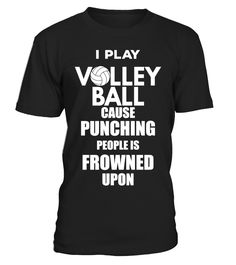 Play Volleyball T-shirt  Funny Volleyball T-shirt, Best Volleyball T-shirt