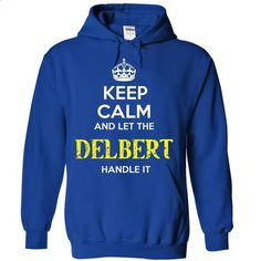 DELBERT - KEEP CALM AND LET THE DELBERT HANDLE IT - #tshirt couple #matching hoodie. PURCHASE NOW => https://www.sunfrog.com/Valentines/DELBERT--KEEP-CALM-AND-LET-THE-DELBERT-HANDLE-IT-55532388-Guys.html?68278