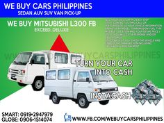 WE BUY USED MITSUBISHI L300 PHILIPPINES  L300 CC w/ (Dealer Option) FB body & Dual AC  L300 CC only  L300 CC w/ (Dealer Option) FB body (Bare)  L300 CC w/ (Dealer Option) FB body & Single AC  L300 CC w/ (Dealer Option) FB body & Dual AC  L300 Exceed with XV B  Contact numbers: SMART: 0919-294-7979 GLOBE: 0927-956-2590 / 0906-151-4074