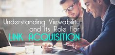 Understanding Viewability and Its Role For Link Acquisition Seo News, Advertising