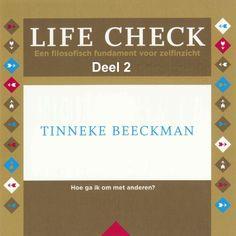 Life check - deel 2: Hoe ga ik om met anderen | Tinneke Beeckman: Een goed mens zijn en een doordacht leven leiden. Dat zijn volgens…