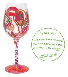 $24.00-$25.99 Lolita Love My Wine Glass, Paisley - The Paisley wine glass from the Lolita's Love My Wine Collection from Santa Barbara Design has a unique recipe hand painted on the bottom of each glass. Original Lolita Yancey design on a 15-ounce wine glass. A great gift for the wine lover, this popular new shape for wine glasses is appropriate for either red or white wine and is the one widely ...