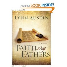 The refiners fire trilogy lynn austin the best books faith of my fathers retelling of a biblical story very interesting fandeluxe Gallery