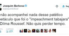 Joaquim Barbosa chama impeachment de 'tabajara' e 'patético'