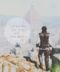 I've waited too long, lost too much.