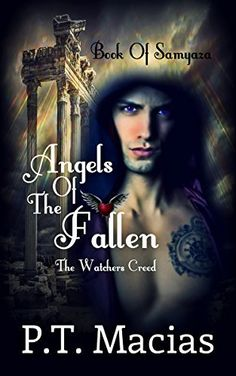 Angels Of The Fallen: Book Of Samyaza (The Watchers Creed 1), http://www.amazon.com/dp/B015BHRSGK/ref=cm_sw_r_pi_awdm_k4Dqwb0178A0Z