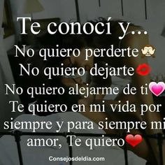 No quiero perderte amor mio Letra Qoutes About Love, I Love You Quotes, Love Yourself Quotes, Sex And Love, Sad Love, Love In Spanish, Secret Crush Quotes, Amor Quotes, Crush Love