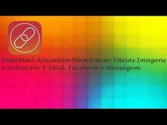 InstaMail - Aplicativo Para Enviar Várias Imagens e Vídeos Por E-mail, F...