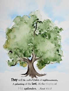 8x10 ready to frame, watercolor painting of Oak Tree with Bible verse.  | Shop this product here: http://spreesy.com/CorrineBaudinot/5 | Shop all of our products at http://spreesy.com/CorrineBaudinot    | Pinterest selling powered by Spreesy.com