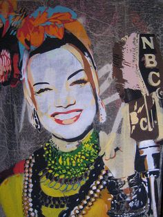 Carmen Miranda. Would love to find this print. . ?