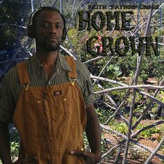 "Home Grown, by Keith ""Fathom"" Cross (Urban Gardening)"