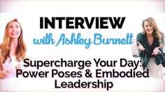 Episode #9: Embodied Leadership & Power Poses: Interview with Ashley Bur...