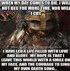The way of the Vikings Wisdom Quotes, Me Quotes, Motivational Quotes, Inspirational Quotes, Quotes Kids, Short Quotes, Military Quotes, Military Humor, Warrior Spirit