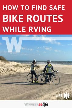 How to Find Safe Bike Routes while RVing Travel Route, Rv Travel, Travel Destinations, Travel Trailer Accessories, Rv Accessories, Best Rv Parks, Road Trip Adventure, Rv Life, Great Stories