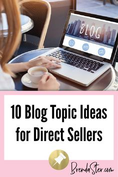 Are you blogging for your direct sales business? You should be! Let's get you off on the right track, and kickstart your brilliant topic ideas.